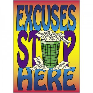 Excuses stop here
