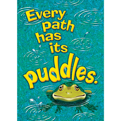 Every path has it's puddles