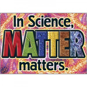 In Science Matter matters